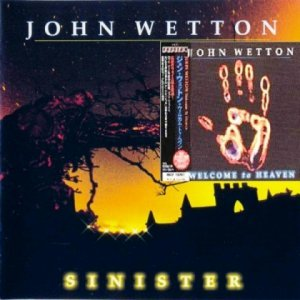 John Wetton - Sinister / Welcome To Heaven (2001/2000)