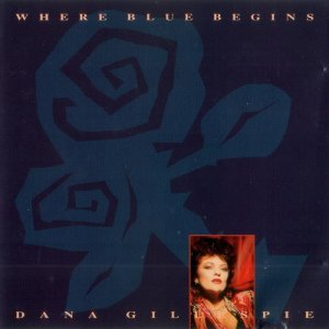 Dana Gillespie - Where Blue Begins (1991)