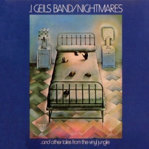 J. Geils Band - Nightmares (And Other Tales From The Vinyl Jungle) (1974)