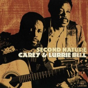 Carey & Lurrie Bell - Second Nature (2004)