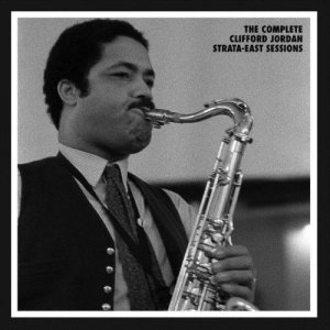 Clifford Jordan - The Complete Strata-East Sessions (2013)