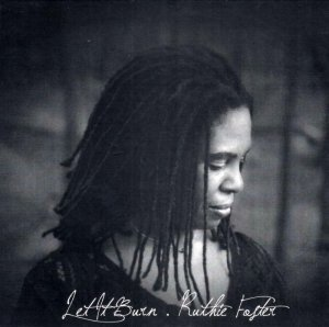 Ruthie Foster - Let It Burn (2012)