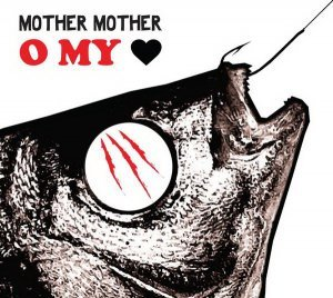 Mother Mother - O My Heart (2008)
