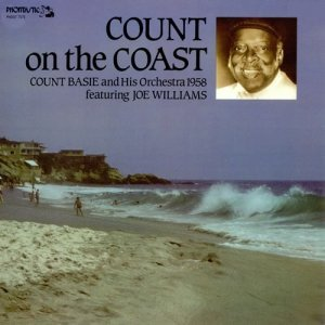 Count Basie - The Count On The Coast Vol. 1 & 2 (1958/2000)