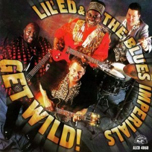 Lil' Ed And The Blues Imperials - Get Wild! (1999)