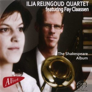 Ilja Reijngoud Quartet feat. Fay Claassen - The Shakespeare Album (2009)
