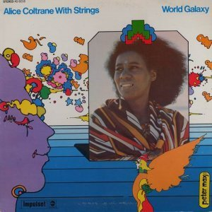 Alice Coltrane With Strings - World Galaxy (1972)