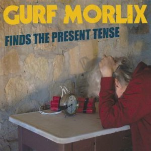 Gurf Morlix - Finds The Present Tense (2013)