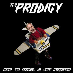 The Prodigy - How To Steal A Jet Fighter (2014)