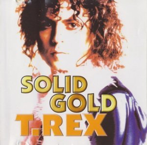 T.Rex - Solid Gold - The Definitive Collection Vol.3 (2003) (Lossless)