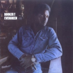 Booker T. - Evergreen (1974/2013)