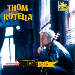 Thom Rotella - Can't Stop (1997)