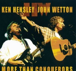John Wetton / Ken Hensley - More Than Conquerors /  One Way Or Another [2CD] (2002)