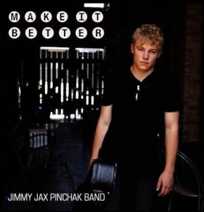 Jimmy Jax Pinchak Band - Make It Better (2014)