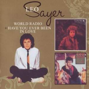 Leo Sayer - World Radio / Have You Ever Been In Love (2009)