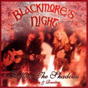Blackmore's Night - Follow the Shadows. B-Sides and Rarities (2006)