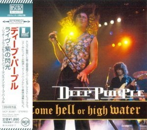 Deep Purple - Come Hell Or High Water [Japanese Edition] (1994) [2013]