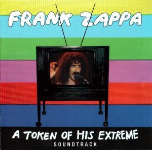 Frank Zappa - A Token Of His Extreme - Soundtrack (2013)