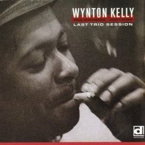 Wynton Kelly - Last Trio Session (1968/1993)