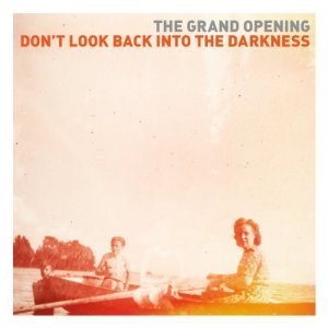 The Grand Opening – Don't Look Back Into The Darkness (2013)