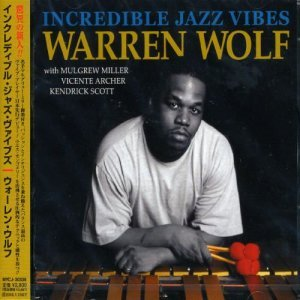 Warren Wolf - Incredible Jazz Vibes [Japan] (2005)