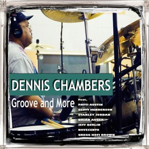 Dennis Chambers - Groove And More (2013)