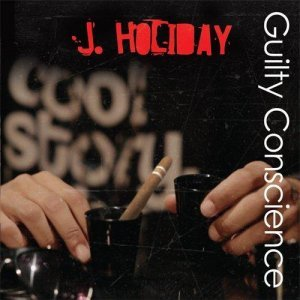 J. Holiday - Guilty Conscience (2014)