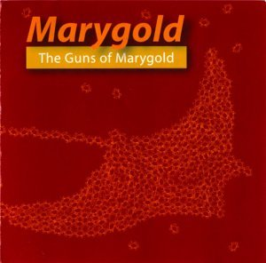 Marygold - The Guns Of Marygold (2006)