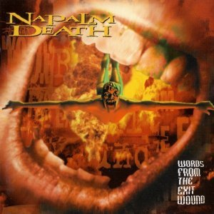 Napalm Death - Words From The Exit Wound (1998)