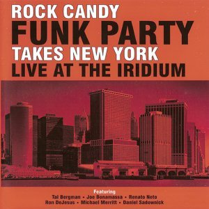 Rock Candy Funk Party - Takes New York Live At The Iridium (2014)
