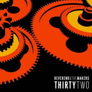 Reverend And The Makers – Thirtytwo (2014)