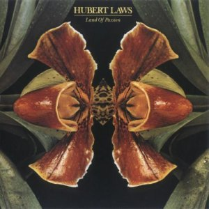 Hubert Laws - Land of Passion (2013)