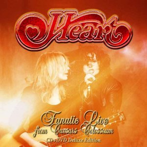 Heart - Fanatic Live from Caesars Colosseum [Deluxe Edition] (2014)