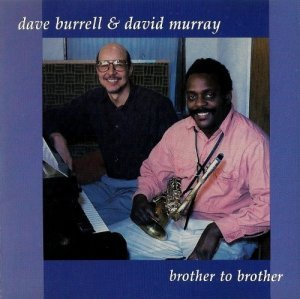 Dave Burrell & David Murray - Brother to Brother (1993)
