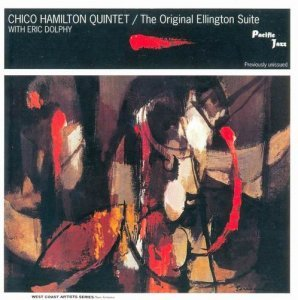 Chico Hamilton Quintet & Eric Dolphy - The Original Ellington Suite (1958)