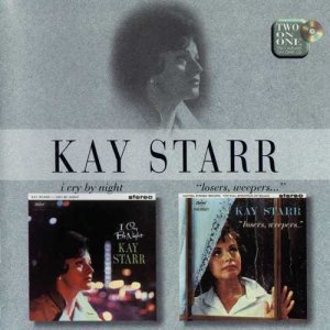 Kay Starr - I Cry by Night & Losers, Weepers (1997)
