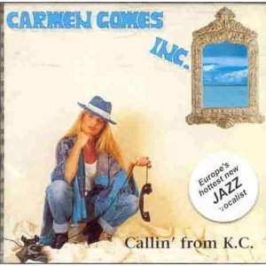 Carmen Gomes Inc. - Callin' From K.C. (1996)