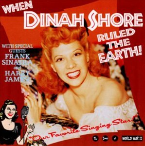 Dinah Shore - When Dinah Shore Ruled the Earth (1993)