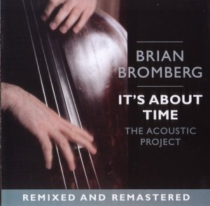 Brian Bromberg - It's About Time - The Acoustic Project (2005)
