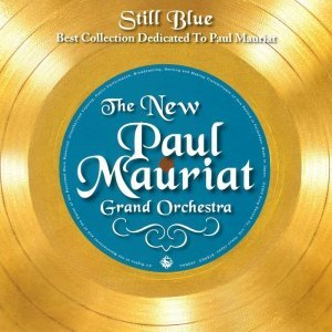 The New Paul Mauriat Grand Orchestra - Still Blue [Japan] (2013)