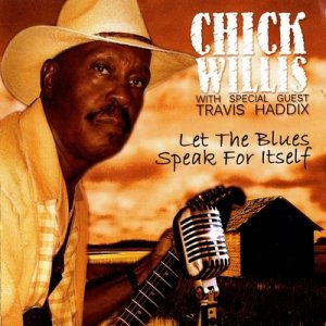 Chick Willis - Let The Blues Speak For Itself (2011)