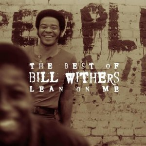 Bill Withers - The Best Of Bill Withers: Lean On Me (2000)