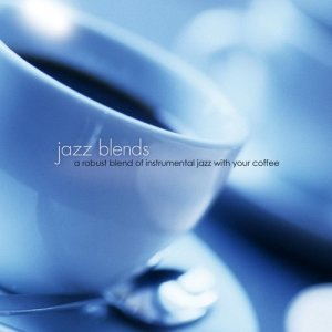 The Jeff Steinberg Jazz Ensemble - Jazz Blends: A Robust Blend Of Instrumental Jazz With Your Coffee (2006)