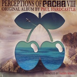 VA - Perceptions Of Pacha Vol.8 [Original Album By Paul Hardcastle] (2012)