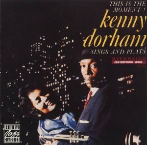 Kenny Dorham Sings And Plays - This Is The Moment (1958)