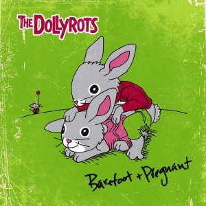 The Dollyrots - Barefoot and Pregnant [Pledger Exclusive] (2014)