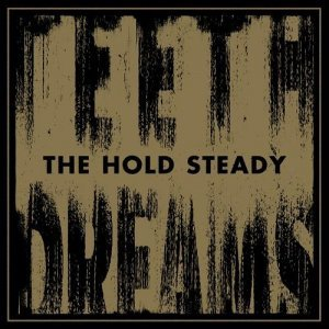 The Hold Steady – Teeth Dreams (2014)