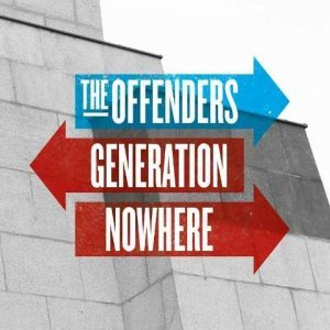 The Offenders - Generation Nowhere (2014)