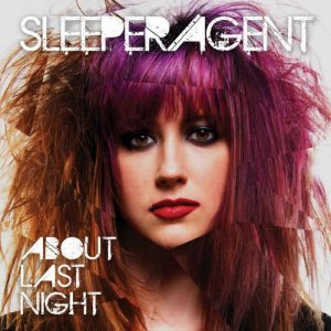 Sleeper Agent - About Last Night (2014)
