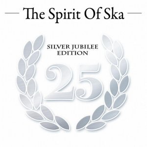 VA - The Spirit Of SKA [Silver Jubilee Edition] (2014)